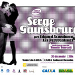 Serge Gainsbourg por Edgard Scandurra et Les Provocateurs part. Fausto Fawcett – realizado na Caixa Cultural Brasília